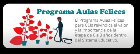 El Programa Aulas Felices para CEIs reivindica el valor y la importancia de la etapa de 0 a 3 años dentro del Sistema Educativo.